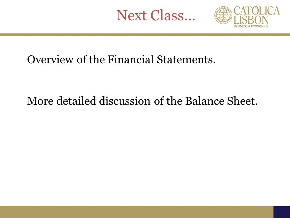 Next Class… Overview of the Financial Statements.