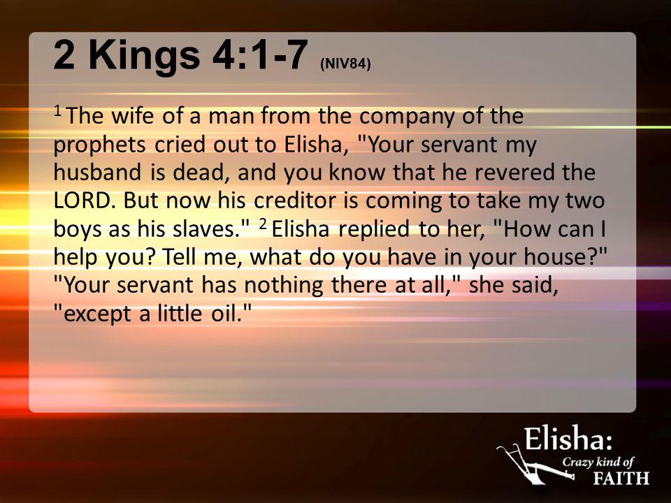 2 Kings 4:1-7 (NIV84)