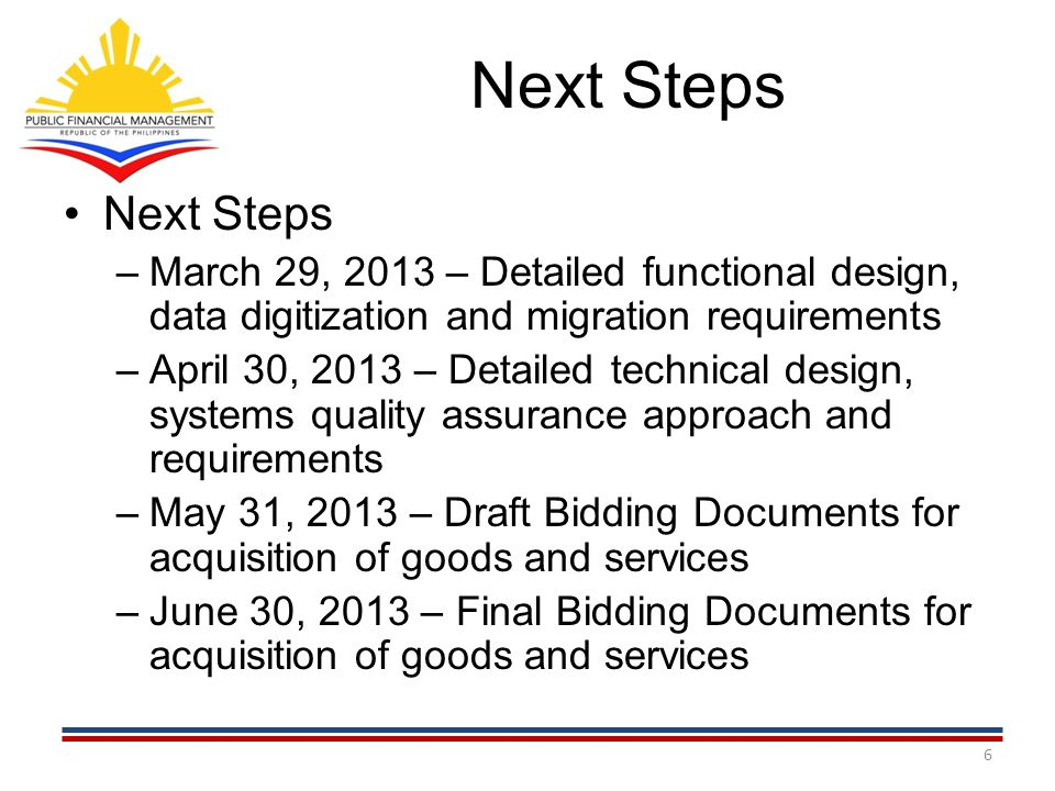 Next Steps Next Steps. March 29, 2013 – Detailed functional design, data digitization and migration requirements.