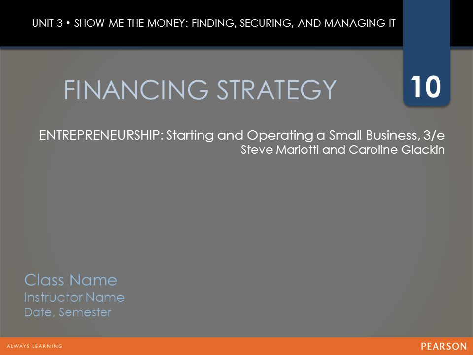 FINANCING STRATEGY Class Name Instructor Name Date, Semester