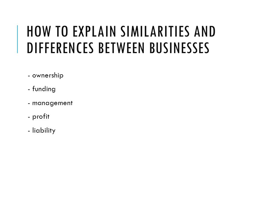 How to explain similarities and differences between businesses