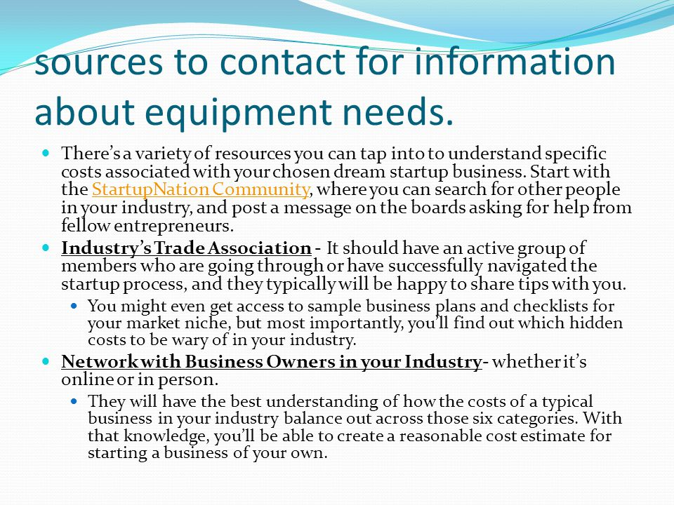 sources to contact for information about equipment needs.