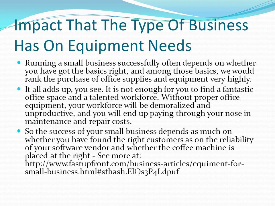 Impact That The Type Of Business Has On Equipment Needs