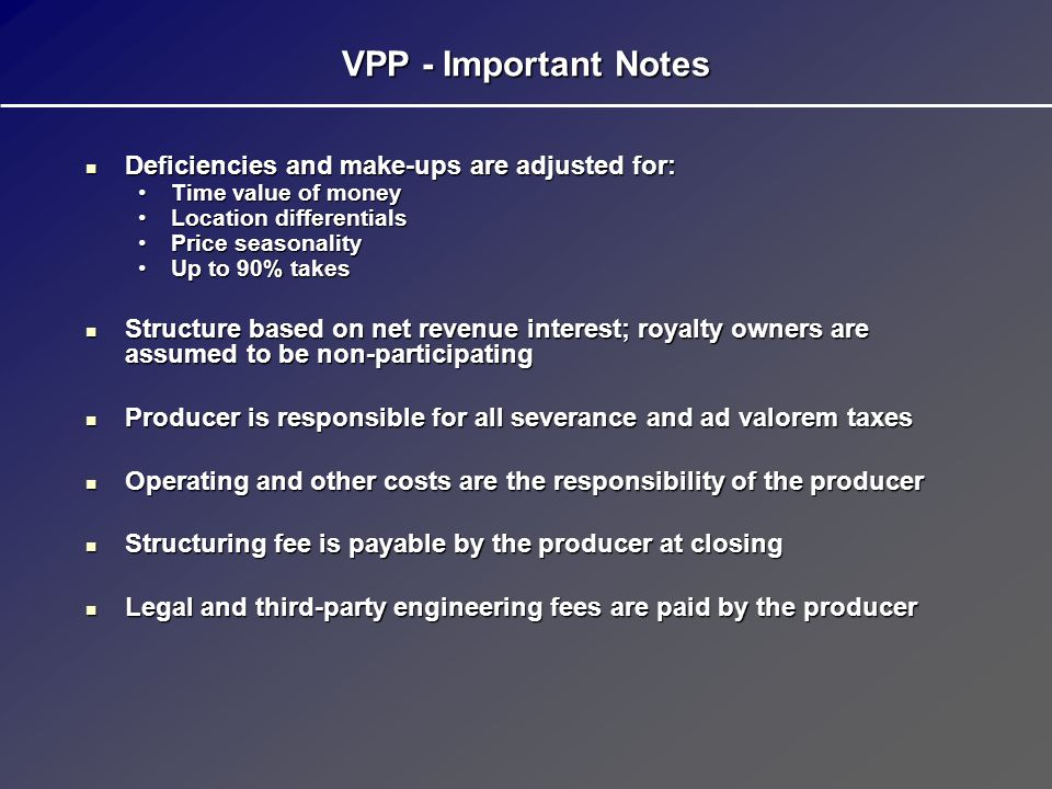 VPP - Important Notes Deficiencies and make-ups are adjusted for: