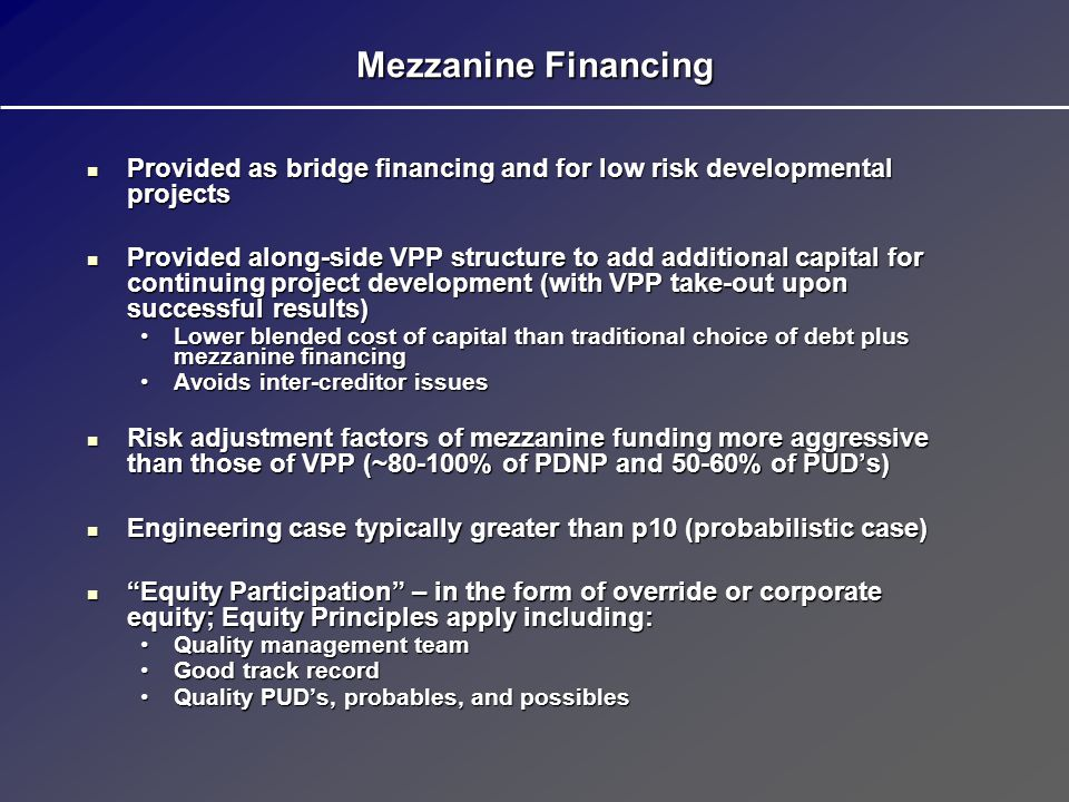 Mezzanine Financing Provided as bridge financing and for low risk developmental projects.
