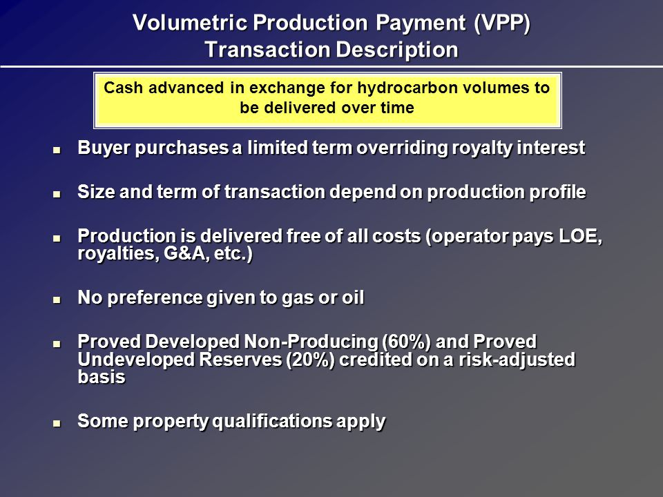 Volumetric Production Payment (VPP) Transaction Description