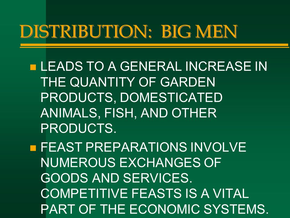 DISTRIBUTION: BIG MEN LEADS TO A GENERAL INCREASE IN THE QUANTITY OF GARDEN PRODUCTS, DOMESTICATED ANIMALS, FISH, AND OTHER PRODUCTS.
