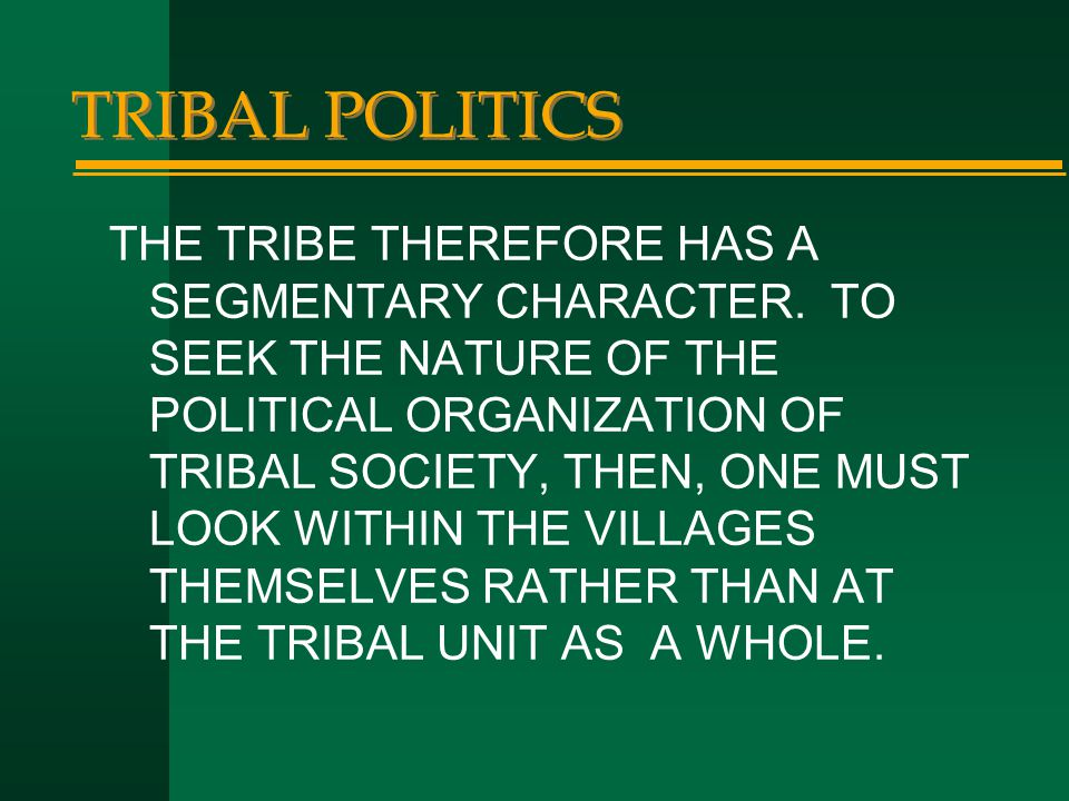 TRIBAL POLITICS