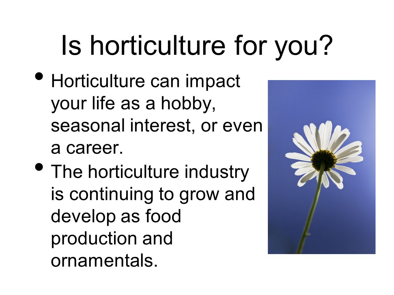 Is horticulture for you