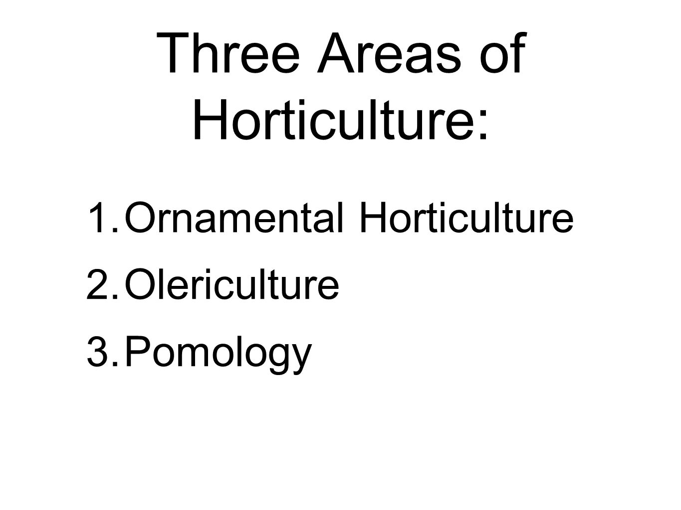 Three Areas of Horticulture: