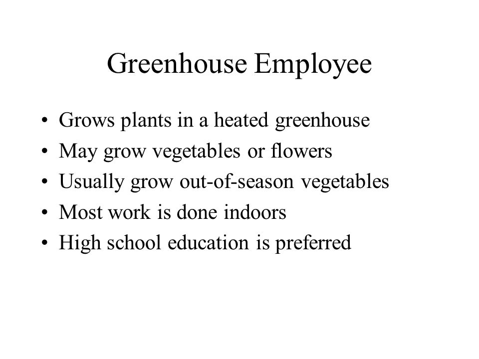 Greenhouse Employee Grows plants in a heated greenhouse