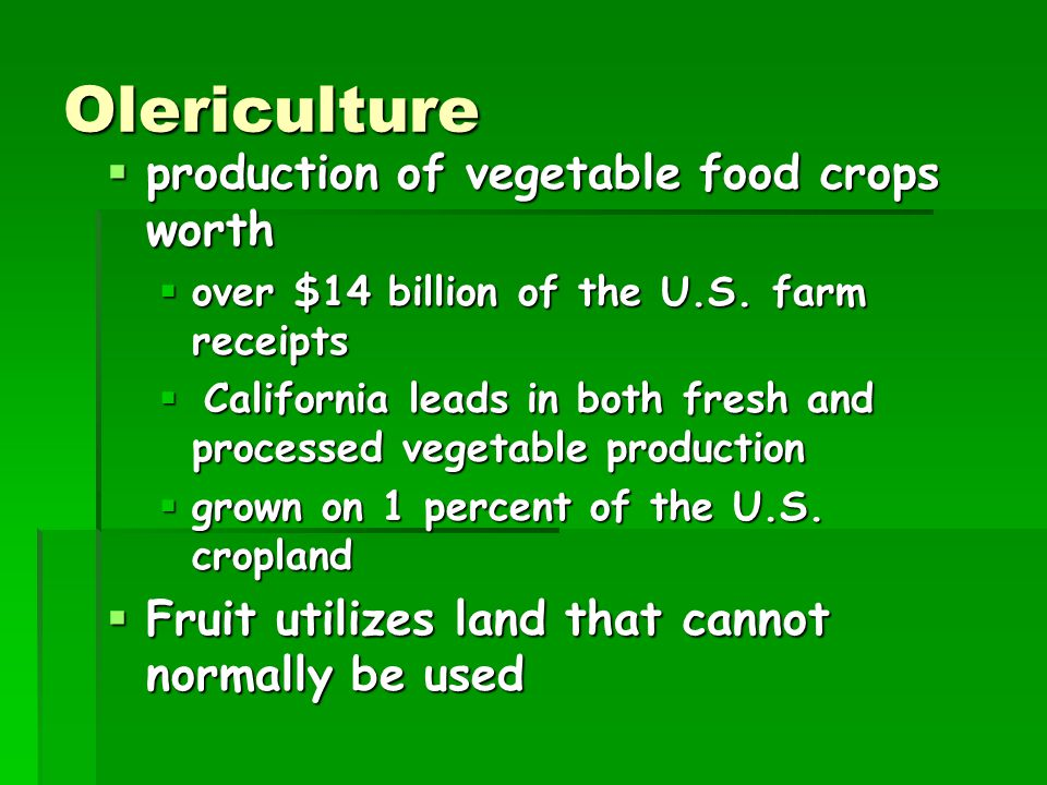 Olericulture production of vegetable food crops worth