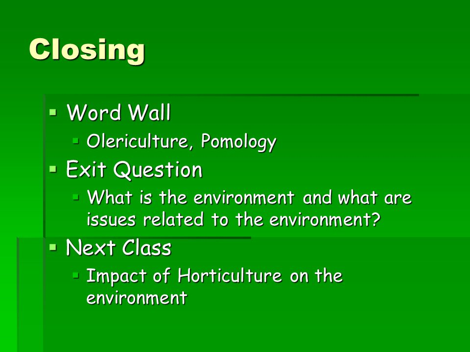Closing Word Wall Exit Question Next Class Olericulture, Pomology