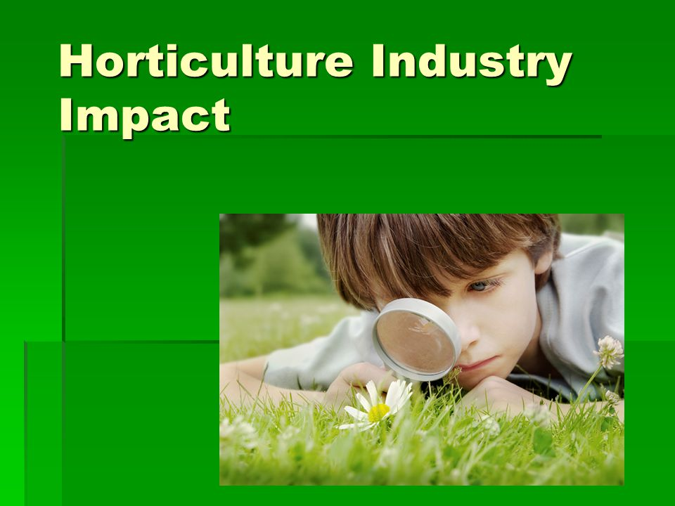 Horticulture Industry Impact