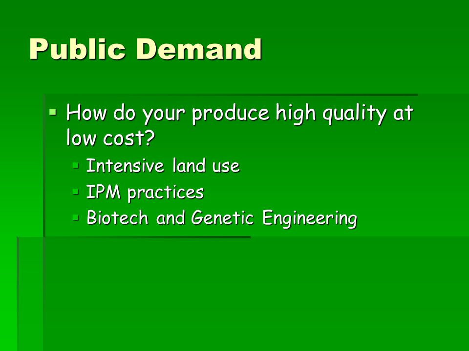 Public Demand How do your produce high quality at low cost