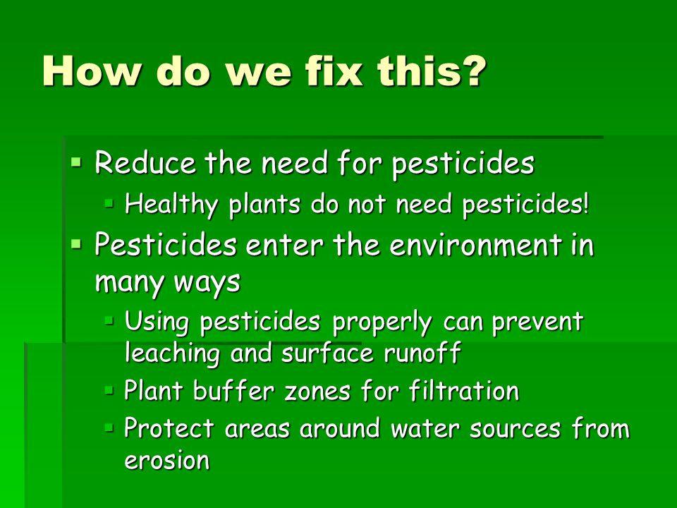How do we fix this Reduce the need for pesticides