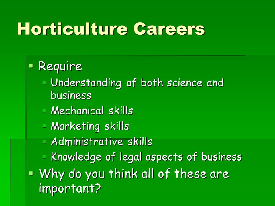Horticulture Careers Require