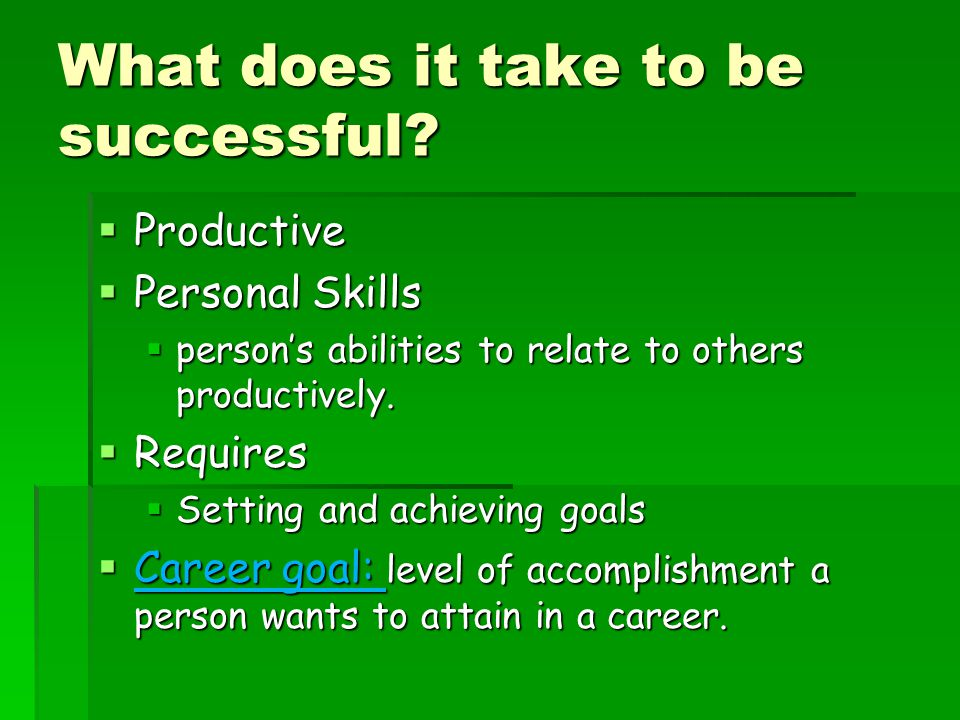 What does it take to be successful