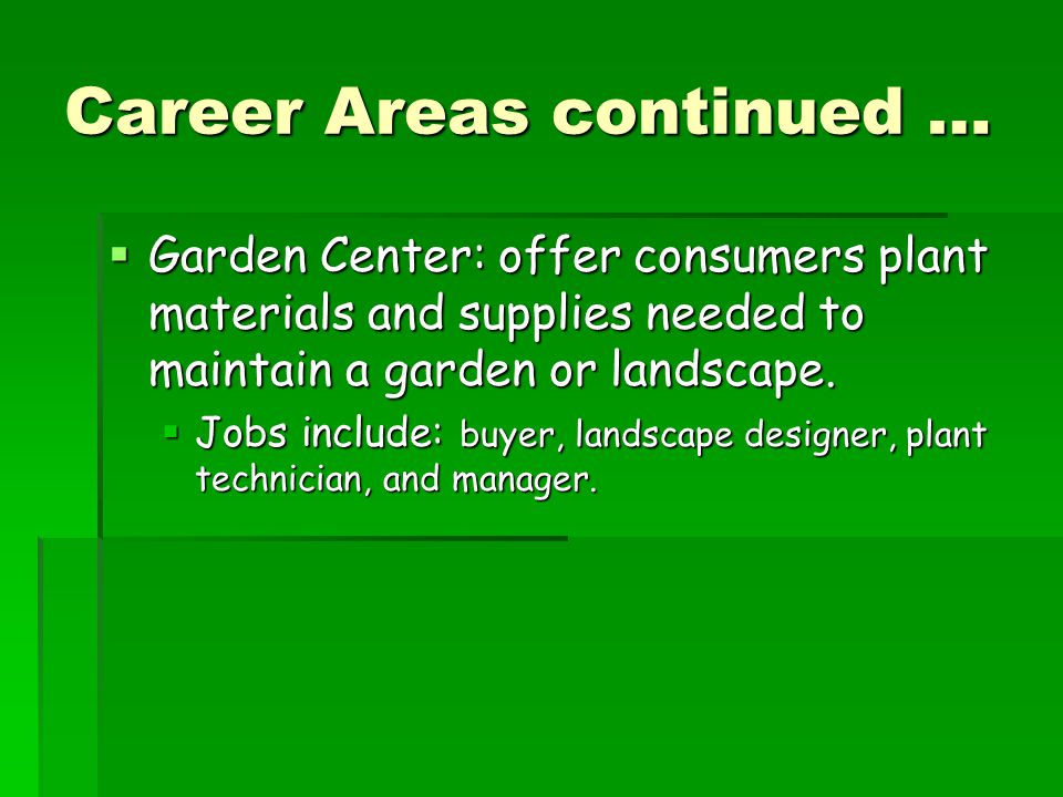 Career Areas continued …