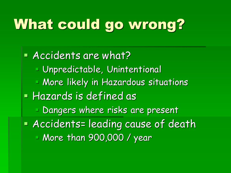 What could go wrong Accidents are what Hazards is defined as