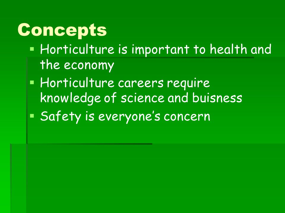 Concepts Horticulture is important to health and the economy