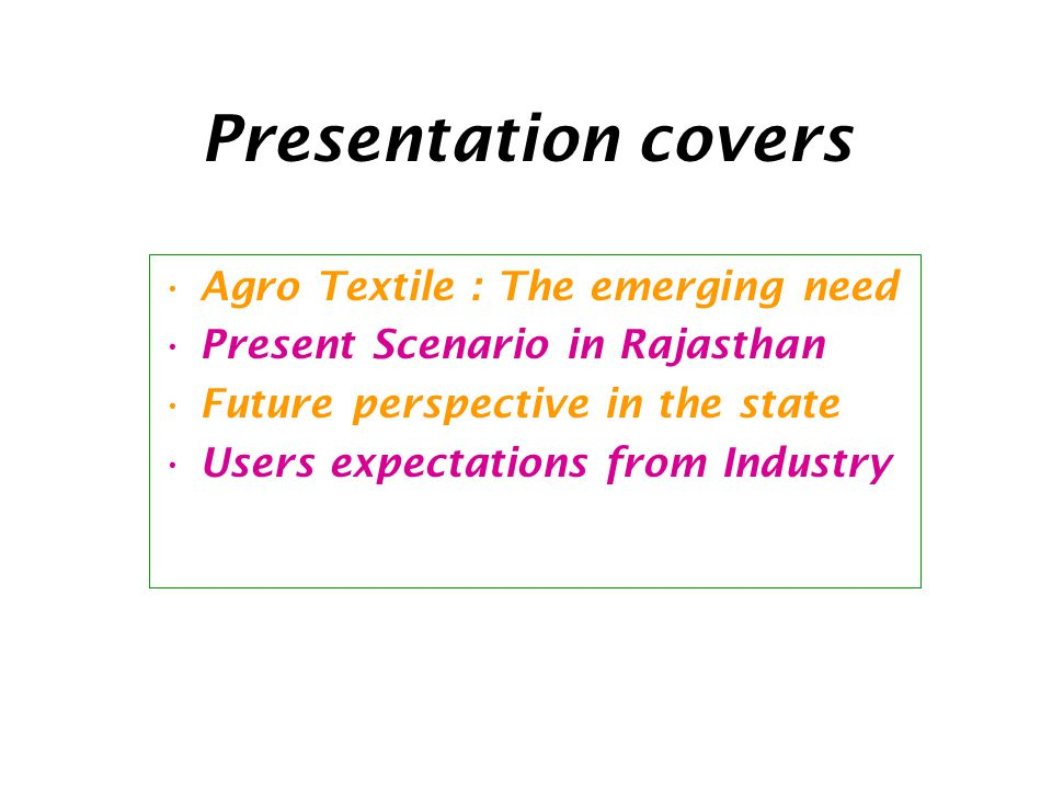 Presentation covers Agro Textile : The emerging need