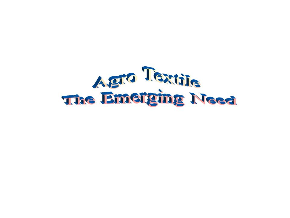 Agro Textile The Emerging Need