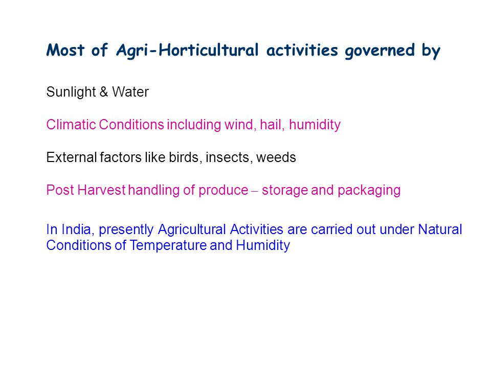 Most of Agri-Horticultural activities governed by