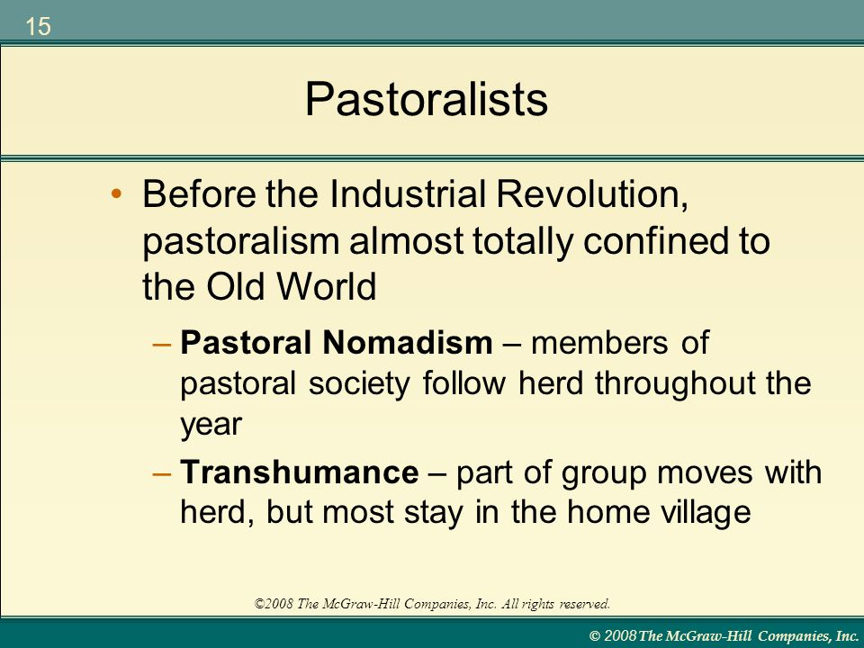 Pastoralists Before the Industrial Revolution, pastoralism almost totally confined to the Old World.