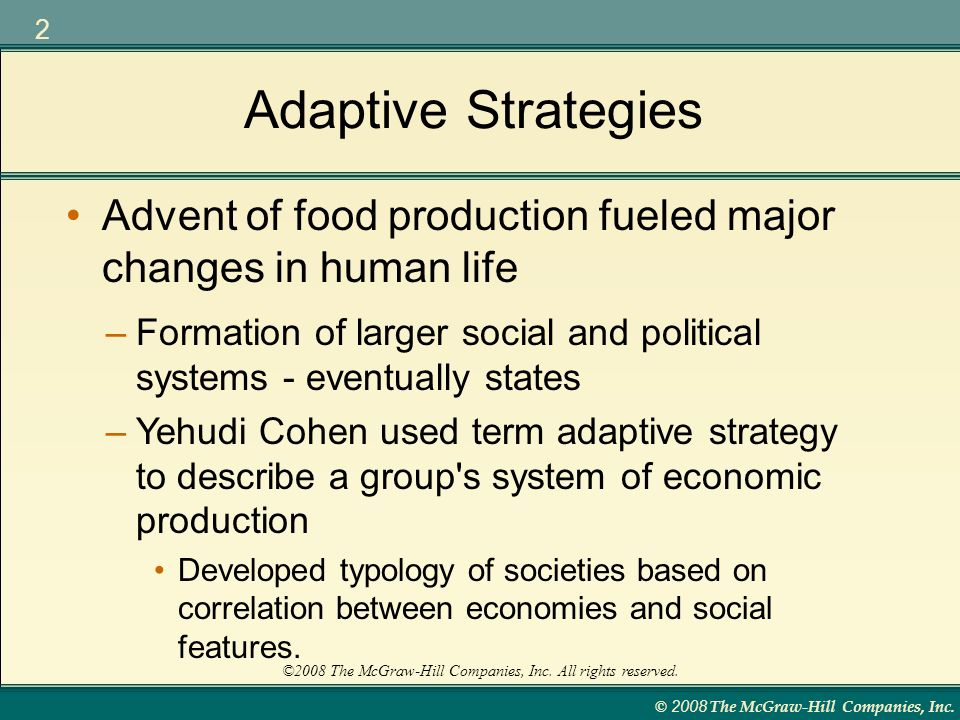 Adaptive Strategies Advent of food production fueled major changes in human life.