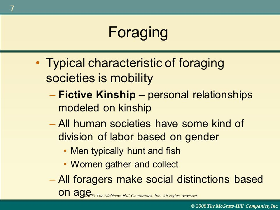 Foraging Typical characteristic of foraging societies is mobility
