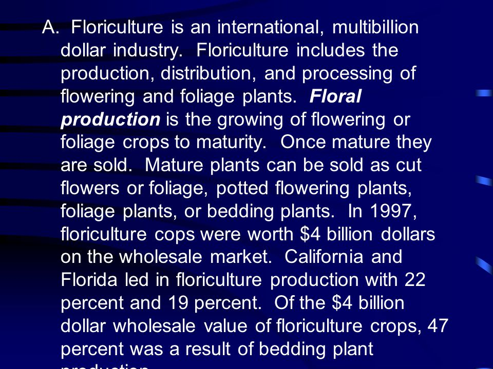 A. Floriculture is an international, multibillion dollar industry