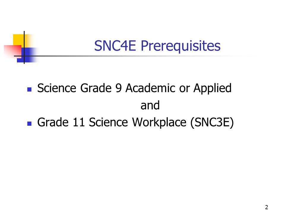 SNC4E Prerequisites Science Grade 9 Academic or Applied and