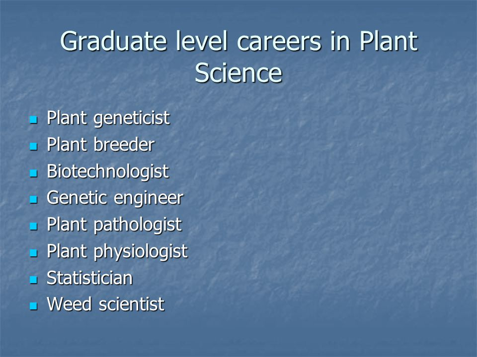 Graduate level careers in Plant Science