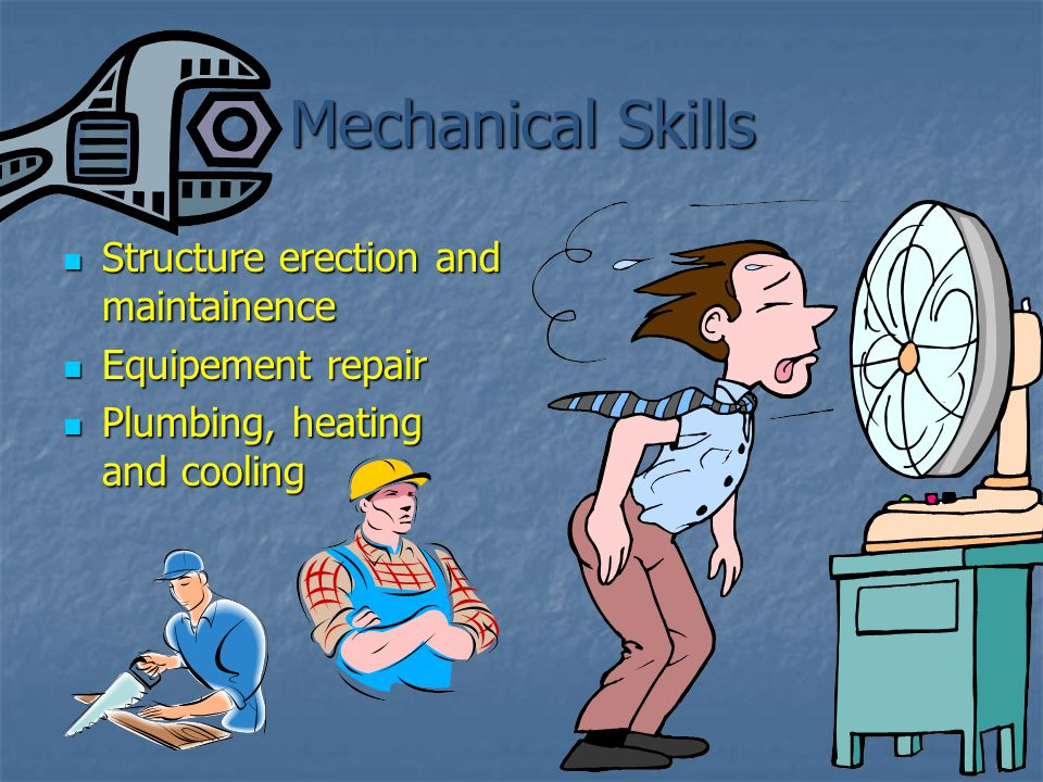 Mechanical Skills Structure erection and maintainence