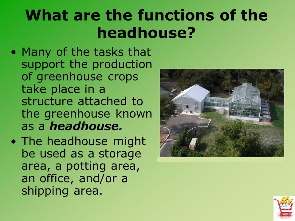 What are the functions of the headhouse