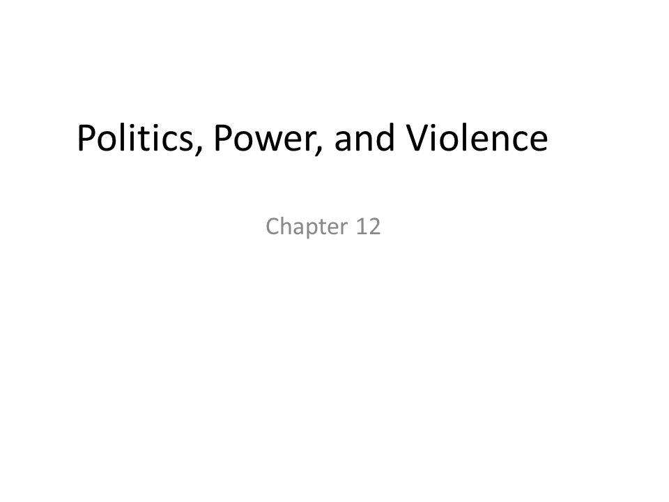 Politics, Power, and Violence