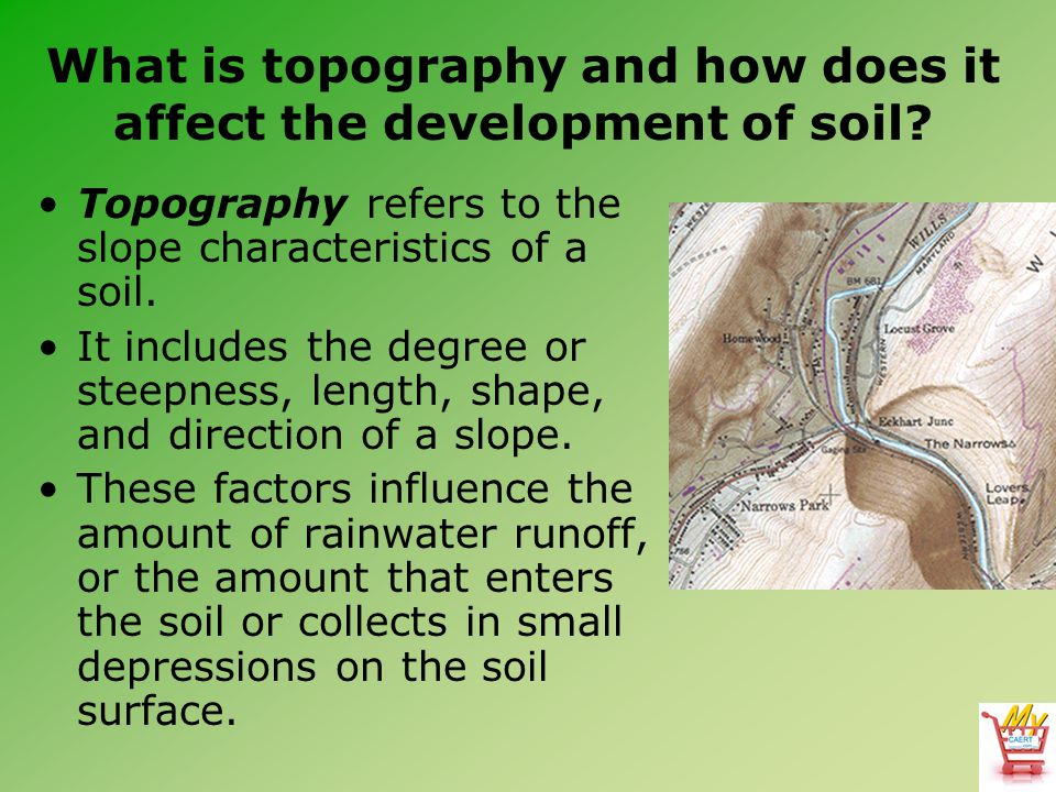 What is topography and how does it affect the development of soil