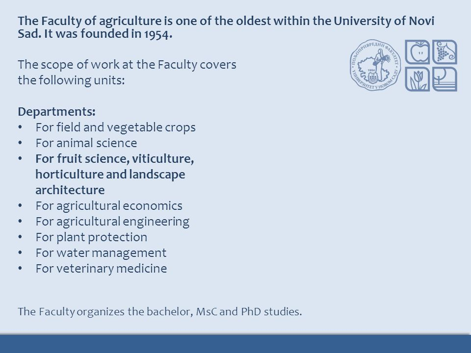 The scope of work at the Faculty covers the following units:
