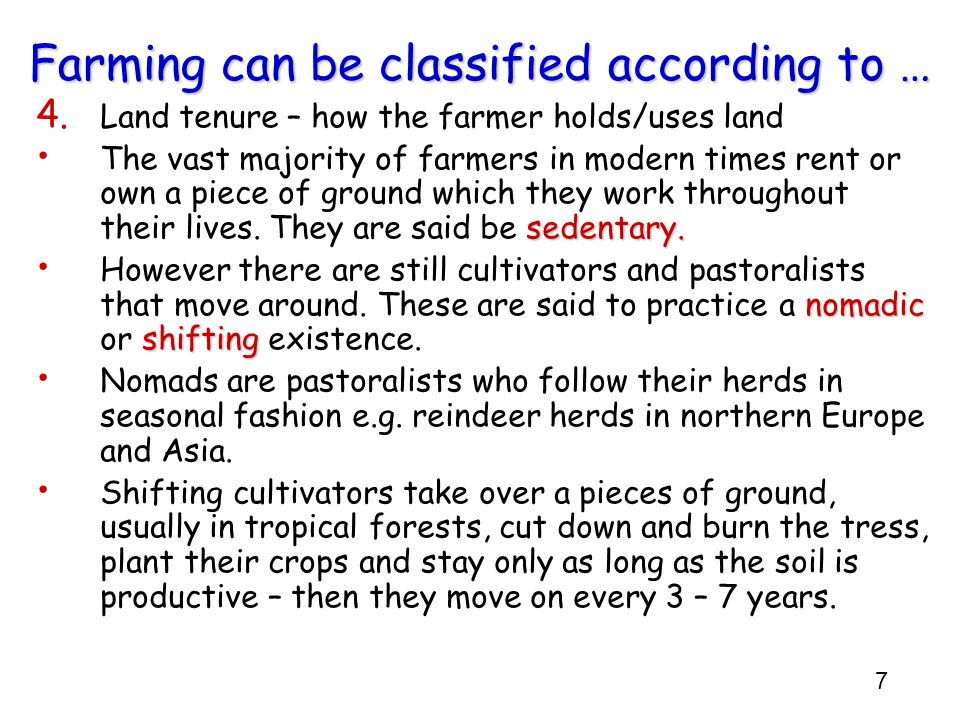 Farming can be classified according to …