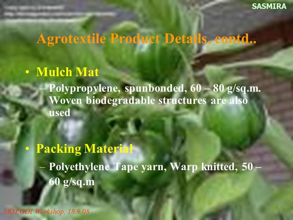 Agrotextile Product Details, contd..