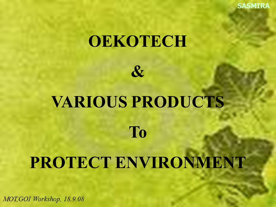 OEKOTECH & VARIOUS PRODUCTS To PROTECT ENVIRONMENT
