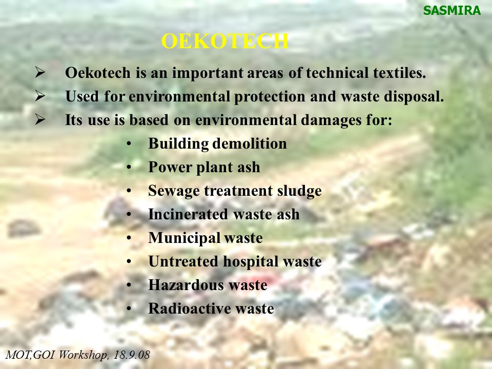OEKOTECH Oekotech is an important areas of technical textiles.