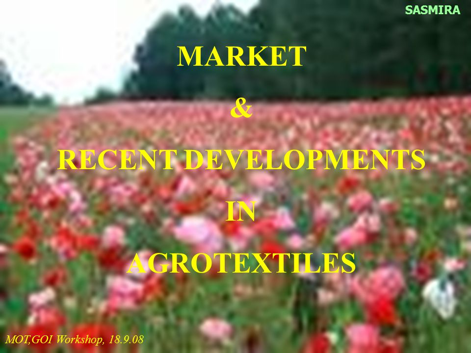 MARKET & RECENT DEVELOPMENTS IN AGROTEXTILES
