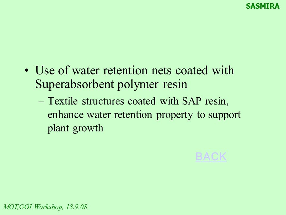 Use of water retention nets coated with Superabsorbent polymer resin