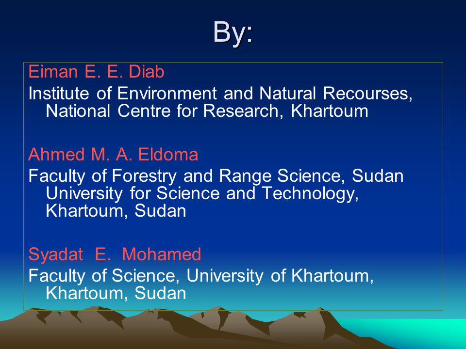 By: Eiman E. E. Diab. Institute of Environment and Natural Recourses, National Centre for Research, Khartoum.