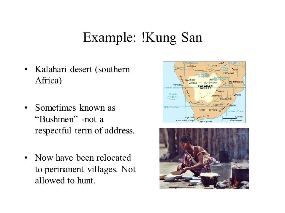 Example: !Kung San Kalahari desert (southern Africa)