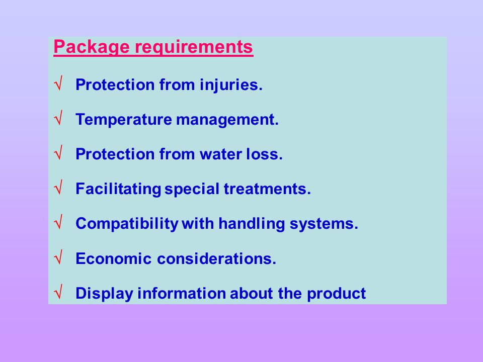 Package requirements  Protection from injuries.