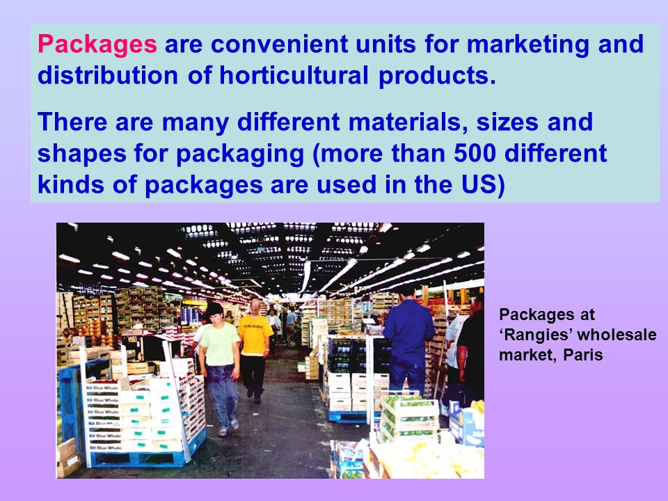 Packages are convenient units for marketing and distribution of horticultural products.