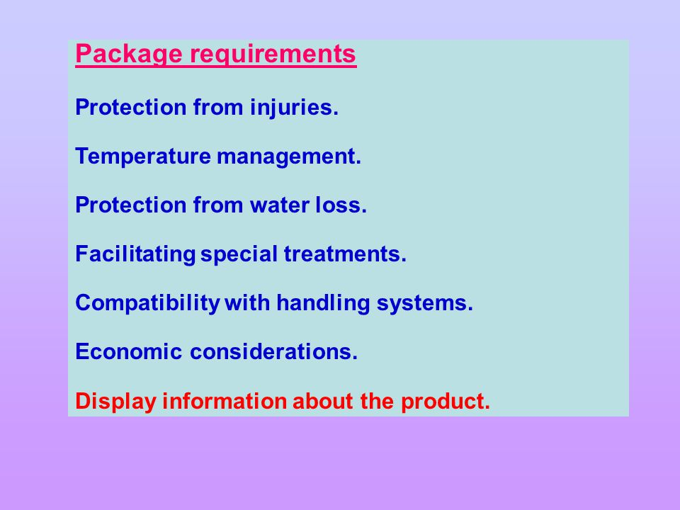 Package requirements Protection from injuries. Temperature management.